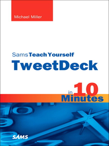 Ebook in inglese Sams Teach Yourself TweetDeck in 10 Minutes Miller, Michael R.
