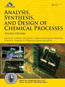 Ebook in inglese Analysis, Synthesis and Design of Chemical Processes Bailie, Richard C. , Bhattacharyya, Debangsu , Shaeiwitz, Joseph A. , Turton, Richard A.