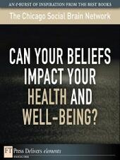 Can Your Beliefs Impact Your Health and Well-Being?
