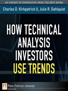 Ebook in inglese How Technical Analysis Investors Use Trends Dahlquist, Julie A. , II, Charles D. Kirkpatrick