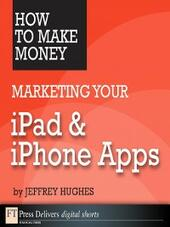 How to Make Money Marketing Your iPad and iPhone Apps