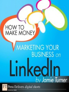 Ebook in inglese How to Make Money Marketing Your Business on LinkedIn Turner, Jamie