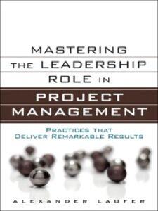 Foto Cover di Mastering the Leadership Role in Project Management, Ebook inglese di Alexander Laufer, edito da Pearson Education