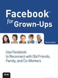Foto Cover di Facebook for Grown-Ups, Ebook inglese di Michael Miller, edito da Pearson Education
