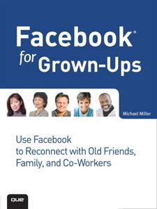 Ebook in inglese Facebook for Grown-Ups Miller, Michael R.