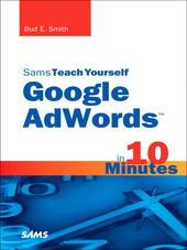 Sams Teach Yourself Google AdWords™ in 10 Minutes