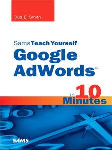 Foto Cover di Sams Teach Yourself Google AdWords™ in 10 Minutes, Ebook inglese di Bud E. Smith, edito da Pearson Education