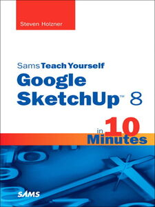 Ebook in inglese Sams Teach Yourself Google SketchUp 8 in 10 Minutes Holzner, Steven