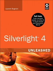 Foto Cover di Silverlight 4 Unleashed, Ebook inglese di Laurent Bugnion, edito da Pearson Education