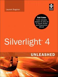 Foto Cover di Silverlight 4 Unleashed, Ebook inglese di Laurent Bugnion, edito da Pearson Education
