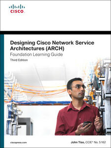 Ebook in inglese Designing Cisco Network Service Architectures (ARCH) Foundation Learning Guide Tiso, John