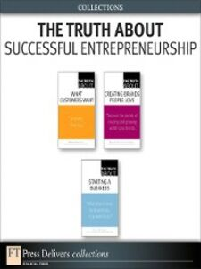 Ebook in inglese The Truth About Successful Entrepreneurship (Collection) Barringer, Bruce , Heckler, Donna , Solomon, Michael D. , Till, Brian D.
