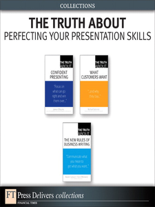 Ebook in inglese The Truth About Perfecting Your Presentation Skills (Collection) Canavor, Natalie , Meirowitz, Claire , O'Rourke, James , Solomon, Michael