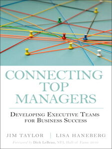 Foto Cover di Connecting Top Managers, Ebook inglese di Lisa Haneberg,Jim Taylor, edito da Pearson Education