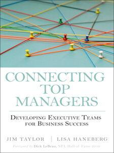 Foto Cover di Connecting Top Managers, Ebook inglese di Lisa Haneberg,Jim Taylor, edito da Pearson Education