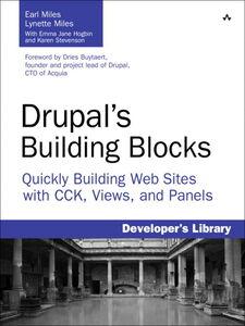 Ebook in inglese Drupal's Building Blocks Miles, Earl , Miles, Lynette
