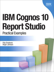 Ebook in inglese IBM® Cognos® 10 Report Studio Draskovic, Filip , Johnson, Roger