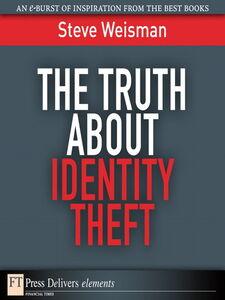 Foto Cover di The Truth About Identity Theft, Ebook inglese di Steve Weisman, edito da Pearson Education