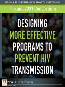 Ebook in inglese Designing More Effective Programs to Prevent HIV Transmission Consortium, The aids2031