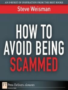 Foto Cover di How to Avoid Being Scammed, Ebook inglese di Steve Weisman, edito da Pearson Education
