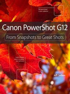 Foto Cover di Canon PowerShot G12, Ebook inglese di Jeff Carlson, edito da Pearson Education