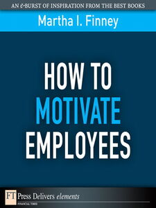Ebook in inglese How to Motivate Employees Finney, Martha