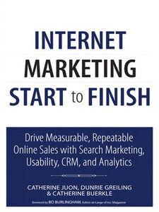 Ebook in inglese Internet Marketing Start to Finish Buerkle, Catherine , Greiling, Dunrie , Juon, Catherine
