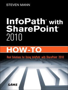 Foto Cover di InfoPath® with SharePoint® 2010 How-To, Ebook inglese di Steven Mann, edito da Pearson Education