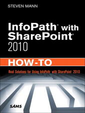InfoPath® with SharePoint® 2010 How-To