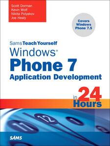 Foto Cover di Sams Teach Yourself Windows® Phone 7 Application Development in 24 Hours, Ebook inglese di AA.VV edito da Pearson Education