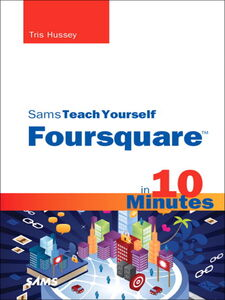 Ebook in inglese Sams Teach Yourself Foursquare in 10 Minutes Hussey, Tris