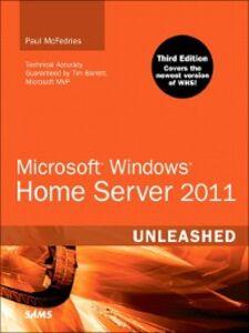 Ebook in inglese Microsoft Windows Home Server 2011 Unleashed McFedries, Paul
