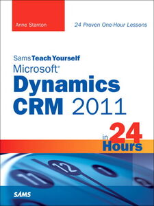 Ebook in inglese Sams Teach Yourself Microsoft Dynamics CRM 2011 in 24 Hours Stanton, Anne