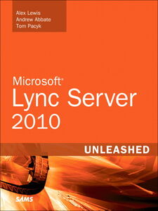 Ebook in inglese Microsoft Lync Server 2010 Unleashed Abbate, Andrew , Lewis, Alex , Pacyk, Tom