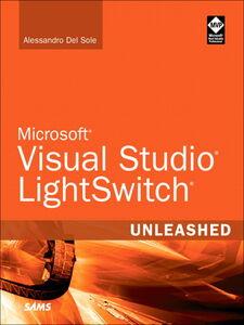 Foto Cover di Microsoft Visual Studio LightSwitch Unleashed, Ebook inglese di Alessandro Del Sole, edito da Pearson Education