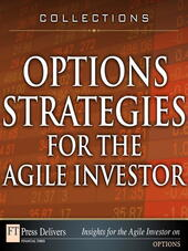 Options Strategies for the Agile Investor