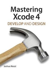 Ebook in inglese Mastering Xcode 4 Nozzi, Joshua