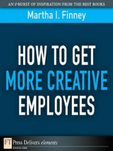 Ebook in inglese How to Get More Creative Employees Finney, Martha