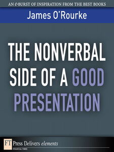 Ebook in inglese The Nonverbal Side of a Good Presentation O'Rourke, James