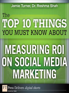 Ebook in inglese The Top 10 Things You Must Know About Measuring ROI on Social Media Marketing Shah, Reshma , Turner, Jamie