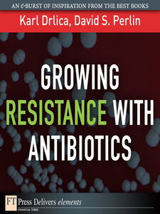 Ebook in inglese Growing Resistance with Antibiotics Drlica, Karl S. , Perlin, David S.
