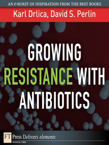 Ebook in inglese Growing Resistance with Antibiotics Drlica, Karl S. , Perlin, David S.