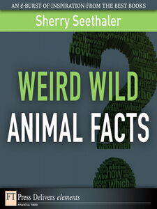 Ebook in inglese Weird Wild Animal Facts Seethaler, Sherry