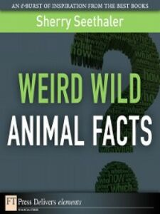 Foto Cover di Weird Wild Animal Facts, Ebook inglese di Sherry Seethaler, edito da Pearson Education
