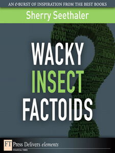 Foto Cover di Wacky Insect Factoids, Ebook inglese di Sherry Seethaler, edito da Pearson Education