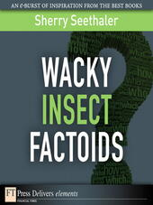 Wacky Insect Factoids