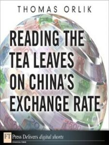 Ebook in inglese Reading the Tea Leaves on China's Exchange Rate Orlik, Thomas