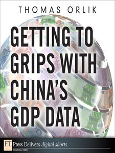 Foto Cover di Getting to Grips with China's GDP Data, Ebook inglese di Thomas Orlik, edito da Pearson Education