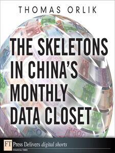 Foto Cover di The Skeletons in China's Monthly Data Closet, Ebook inglese di Thomas Orlik, edito da Pearson Education