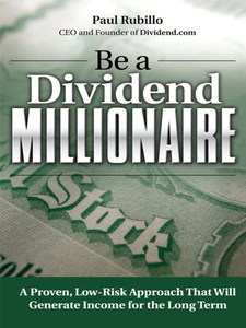 Ebook in inglese Be a Dividend Millionaire Rubillo, Paul